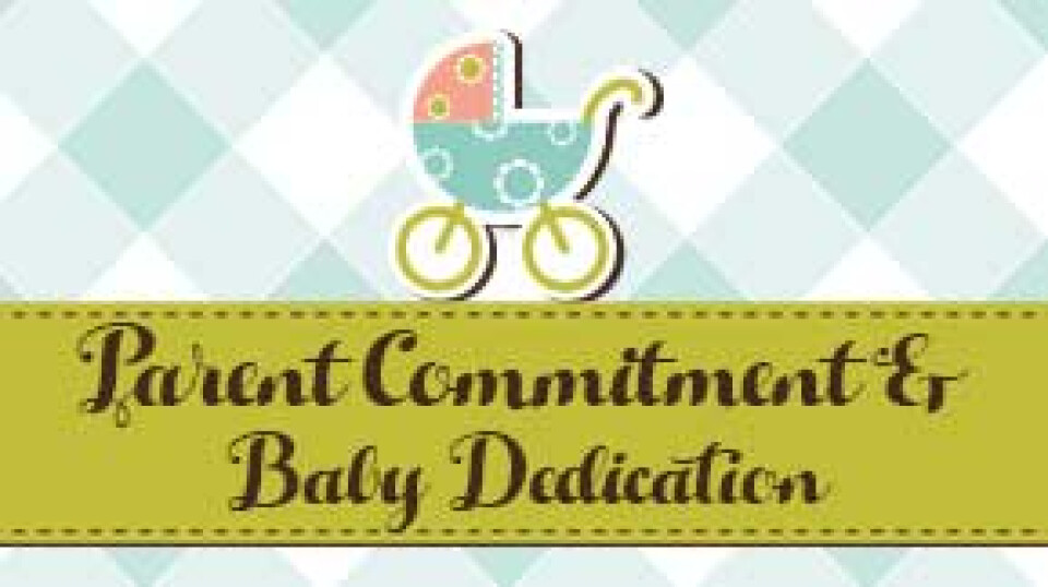 Baby Dedication and Parent Commitment