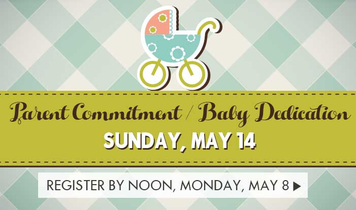 Parent Commitment/Baby Dedication