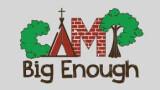 Camp Big Enough