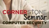 Cornerstone Seminar: Computer Viruses, Malware, Spyware, Spam & Phishing