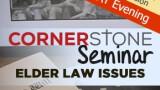 Cornerstone Seminar: Elder Law Issues