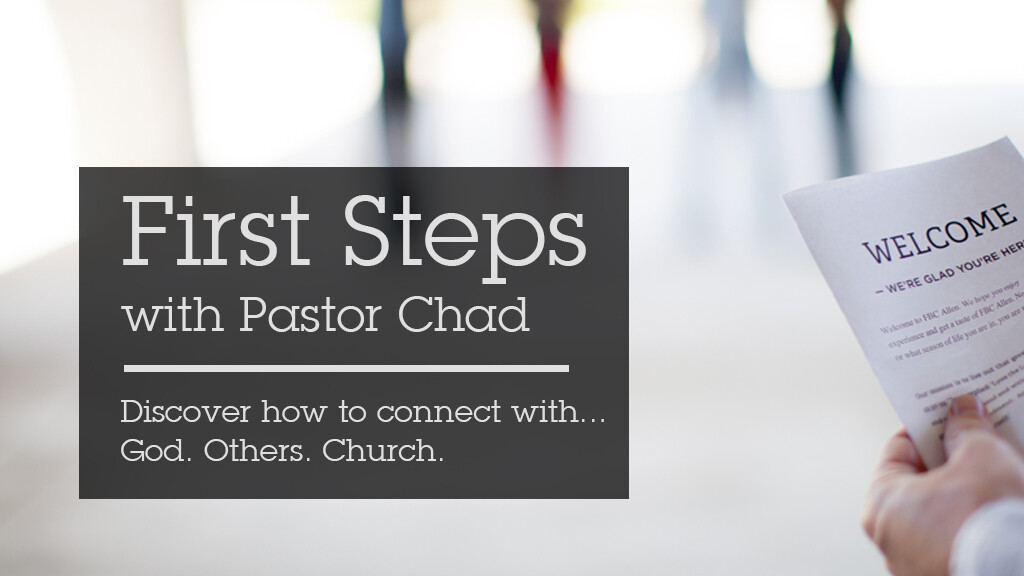 First Steps with Pastor Chad (and Rhonda)