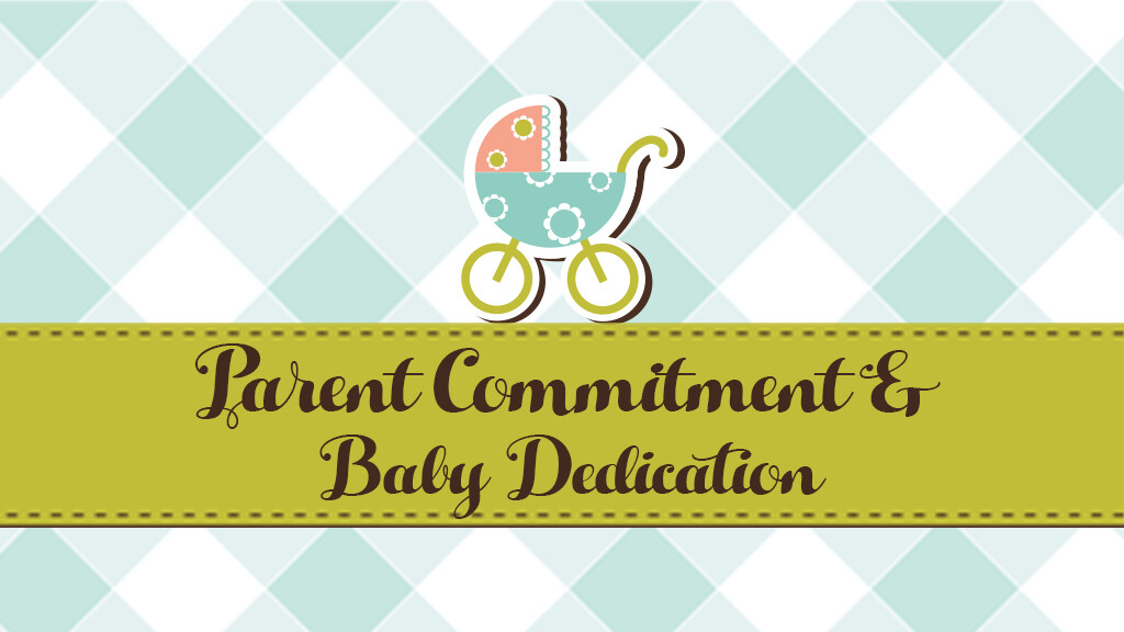 Parent Commitment and Baby Dedication