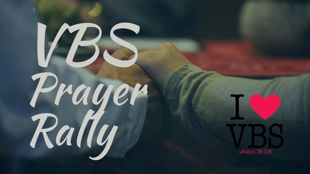 Vacation Bible School Prayer Rally
