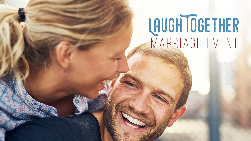 """""""Laugh Together"""" Marriage Event"""