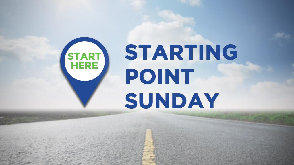 Starting Point Sunday