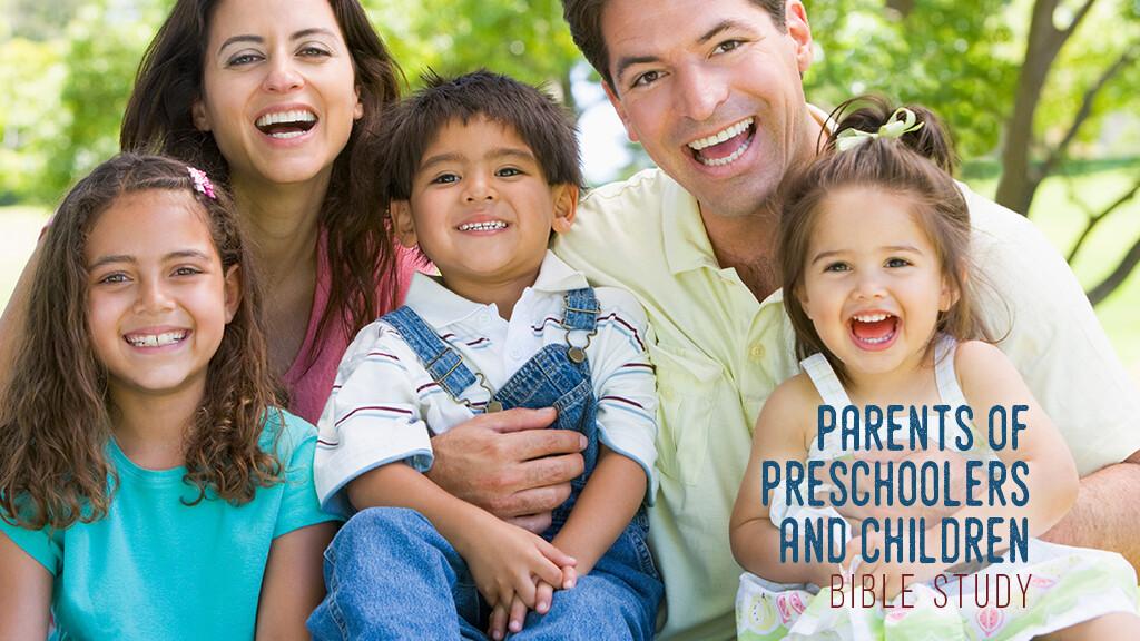 Bible Study: Parents of Preschoolers and Children