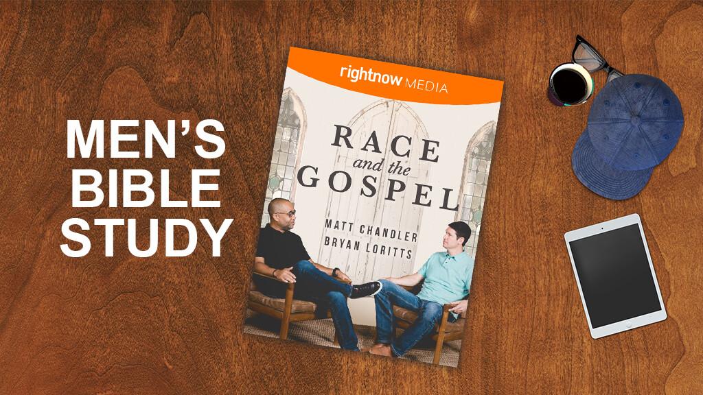 Men's Bible Study: Race & the Gospel