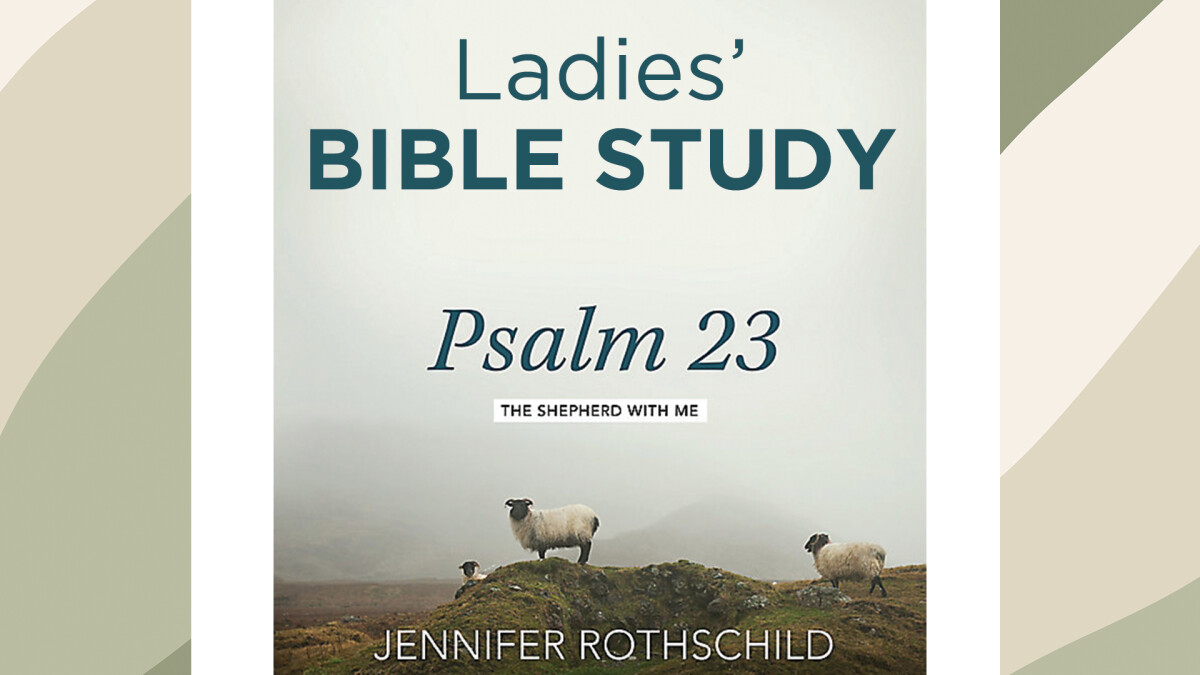 Online Ladies' Bible Study: Psalm 23-The Shepherd With Me