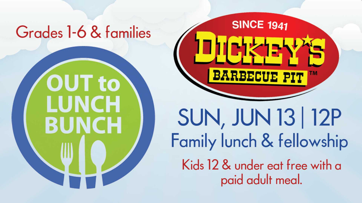 Children's Ministry Out to Lunch Bunch at Dickey's BBQ in Allen